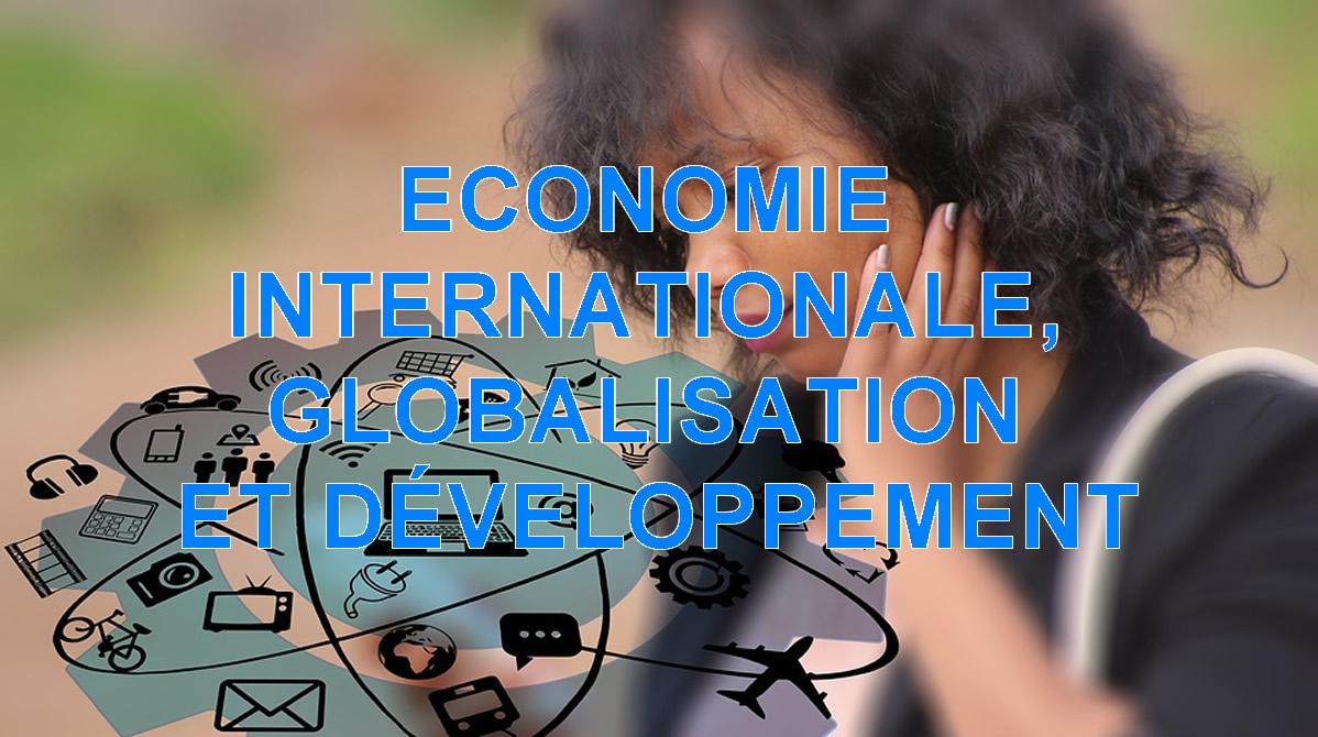 ECONOMIE INTERNATIONALE, GLOBALISATION ET DÉVELOPPEMENT (PR)