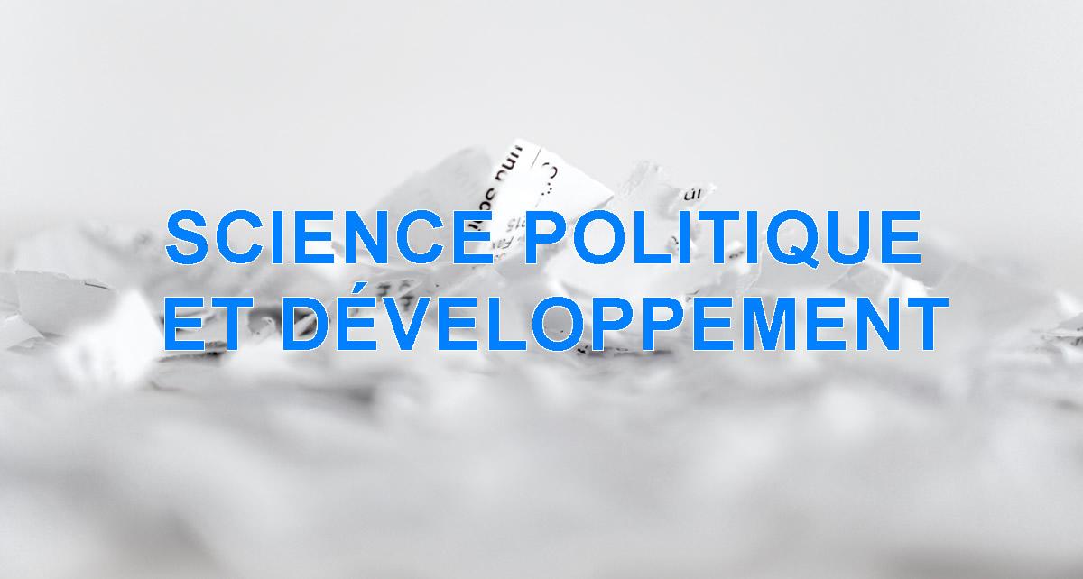 SCIENCE POLITIQUE ET DÉVELOPPEMENT